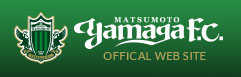 MATSUMOTO Yamagaf.c. OFFICIAL WEB SITE